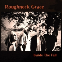 Roughneck Grace | Inside the Fall