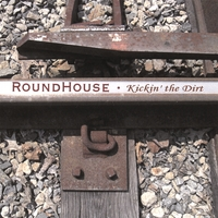 Roundhouse | Kickin' The Dirt