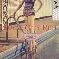 Royal City Riot | Whatever You Please