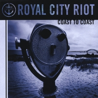 Royal City Riot | Coast To Coast