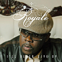 Royale | I'll Never Give Up (Album Version)