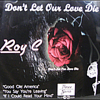 Roy C | Don't Let Our Love Die