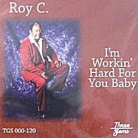 Roy C | Im Working Hard For You Baby