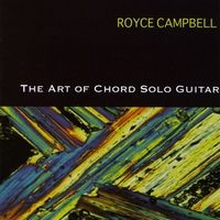 Royce Campbell | The Art of Chord Solo Guitar