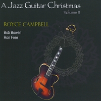 Royce Campbell | A Jazz Guitar Christmas, Vol.2