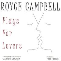 Royce Campbell | Plays For Lovers