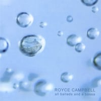 Royce Campbell | All Ballads and a Bossa