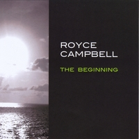 Royce Campbell | The Beginning