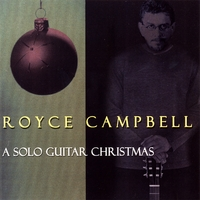Royce Campbell | A Solo Guitar Christmas