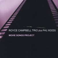 Royce Campbell Trio | Movie Songs Project (feat. Phil Woods)