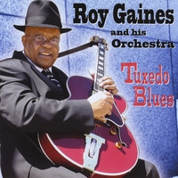 Roy Gaines | Roy Gaines and his Orchestra: Tuxedo Blues