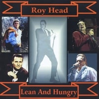 Roy Head | Lean and Hungry