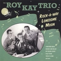 The Roy Kay Trio | Rock-A-Way Lonesome Moon
