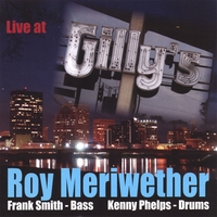 Roy Meriwether | Live at Gilly's
