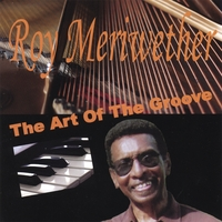 Roy Meriwether | The Art Of The Groove