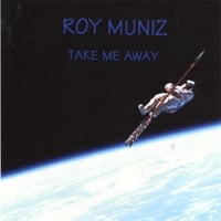 Roy Muniz | Take Me Away