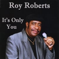 Roy Roberts | It's Only You