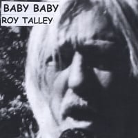 Roy Talley | Baby Baby
