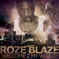 Rozeblaze | Welcome2myworld