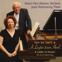 Robert Paul Abelson & Joyce Rosenzweig | A Leyter Tsum Himl - a Ladder to Heaven (The Art of Yiddish Song)