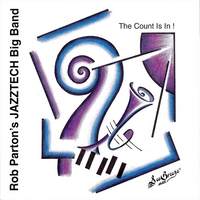 Rob Parton's Jazztech Big Band | The Count Is In