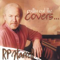 R P Harrell | Pullin Out The Covers