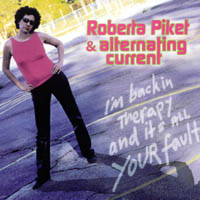 Roberta Piket & Alternating Current | I'm Back In Therapy And It's All Your Fault