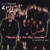 Roland Pollard & Friends | Message To The Enemy (I won't let go)
