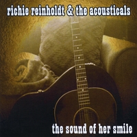 Richie Reinholdt and the Acousticals | The Sound of Her Smile