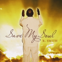 R Smith | Save My Soul