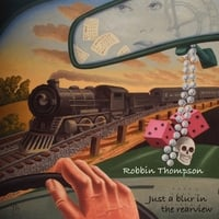 Robbin Thompson | Just A Blur In The Rearview