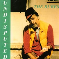 The Rubes | Undisputed