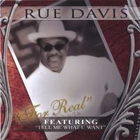 "Rue Davis | Rue Davis ""For Real"" Featuring ""Tell Me What U Want"""