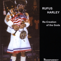 Rufus Harley | Re-Creation of the Gods