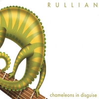 Rullian | Chameleons in Disguise