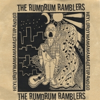 Rum Drum Ramblers | Hey Lordy Mama Mama Get Up And Go