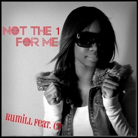 Rumill | 'Not the 1 For Me'