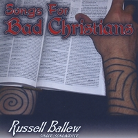 Russell Ballew | Songs for Bad Christians