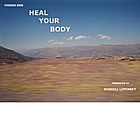 Russell Lipensky | Vision Den Heal Your Body
