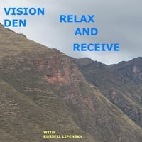 Russell Lipensky | Vision Den Relax and Receive