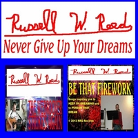 Russell Reed | Never Give Up Your Dreams: The Webrocker Strikes Again / Be That Firework Twofer