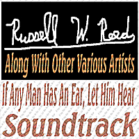 Russell Reed | If Any Man Has an Ear, Let Him Hear (Soundtrack)