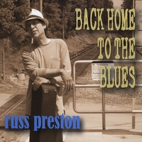 Russ Preston | Back Home To The Blues