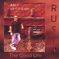 Rusty | The Good Life