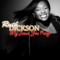 Ruth Dickson | My Jesus You Reign