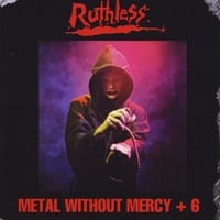 Ruthless | Metal Without Mercy + 6