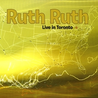 Ruth Ruth | Live In Toronto