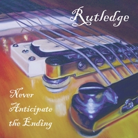 Rutledge | Never Anticipate the Ending