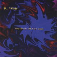 R. Weis | Mystery of the Egg