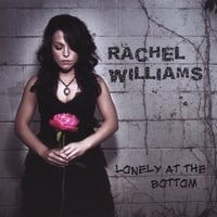 Rachel Williams | Lonely At the Bottom